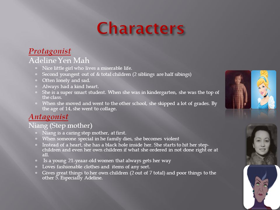 Characters Protagonist Adeline Yen Mah Antagonist Niang (Step mother)