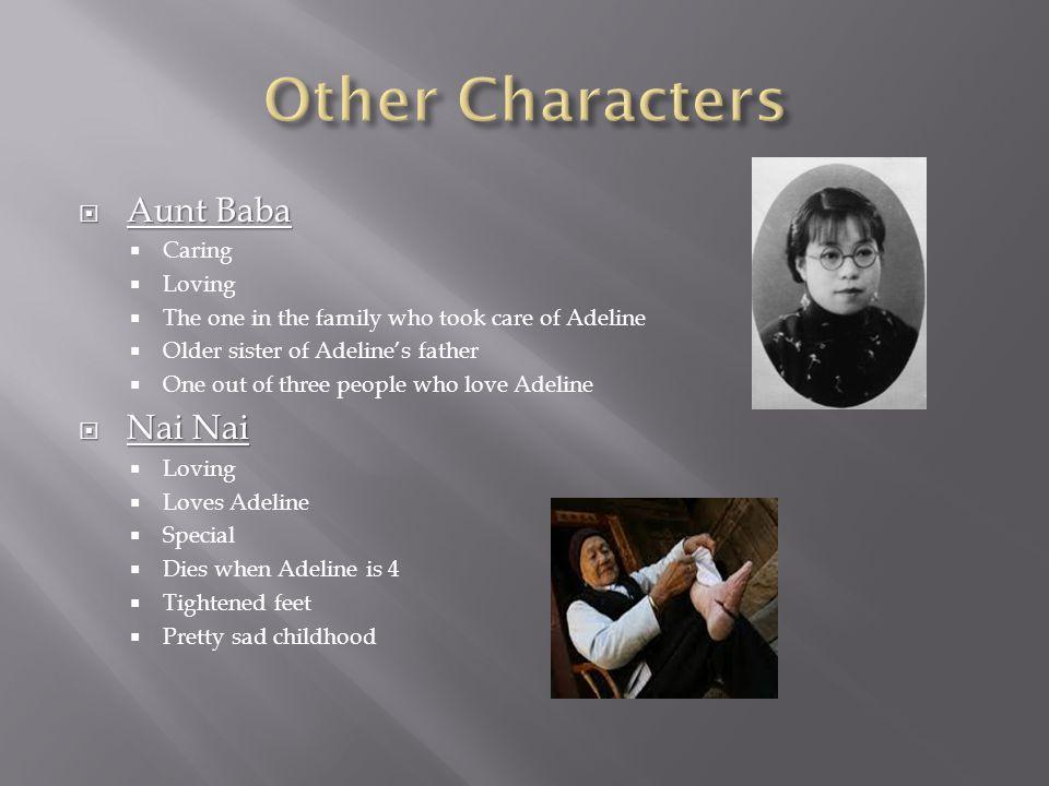 Other Characters Aunt Baba Nai Nai Caring Loving
