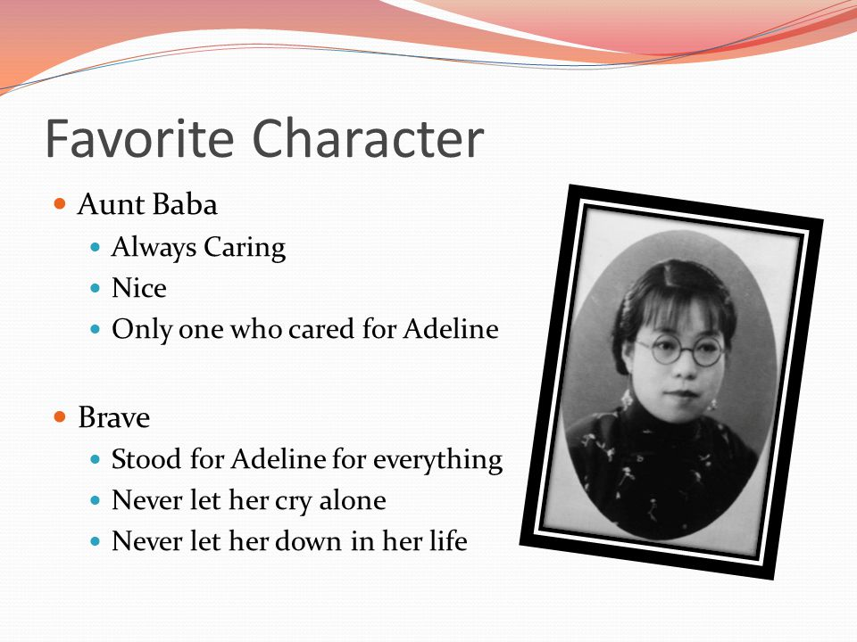 Favorite Character Aunt Baba Brave Always Caring Nice