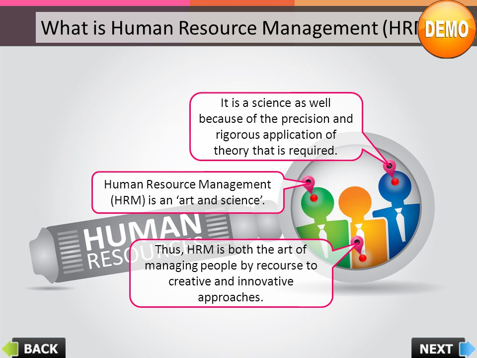 Human Resource Management (HRM) is an 'art and science'.