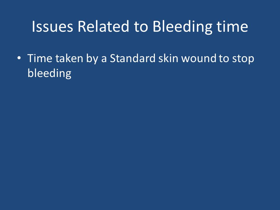 Issues Related to Bleeding time