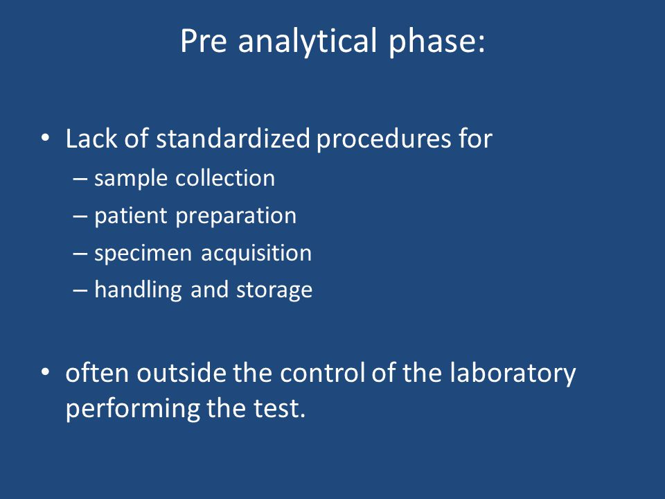 Pre analytical phase: Lack of standardized procedures for