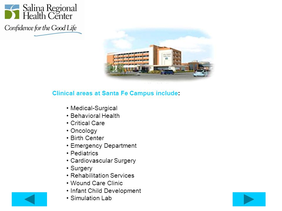 Clinical areas at Santa Fe Campus include:
