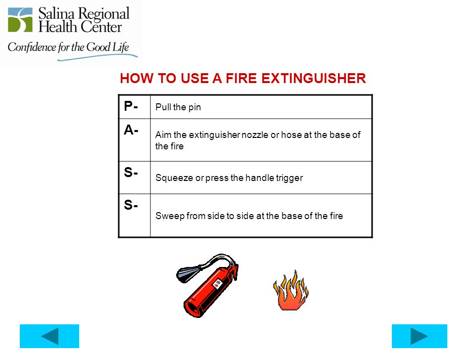 HOW TO USE A FIRE EXTINGUISHER P- A-
