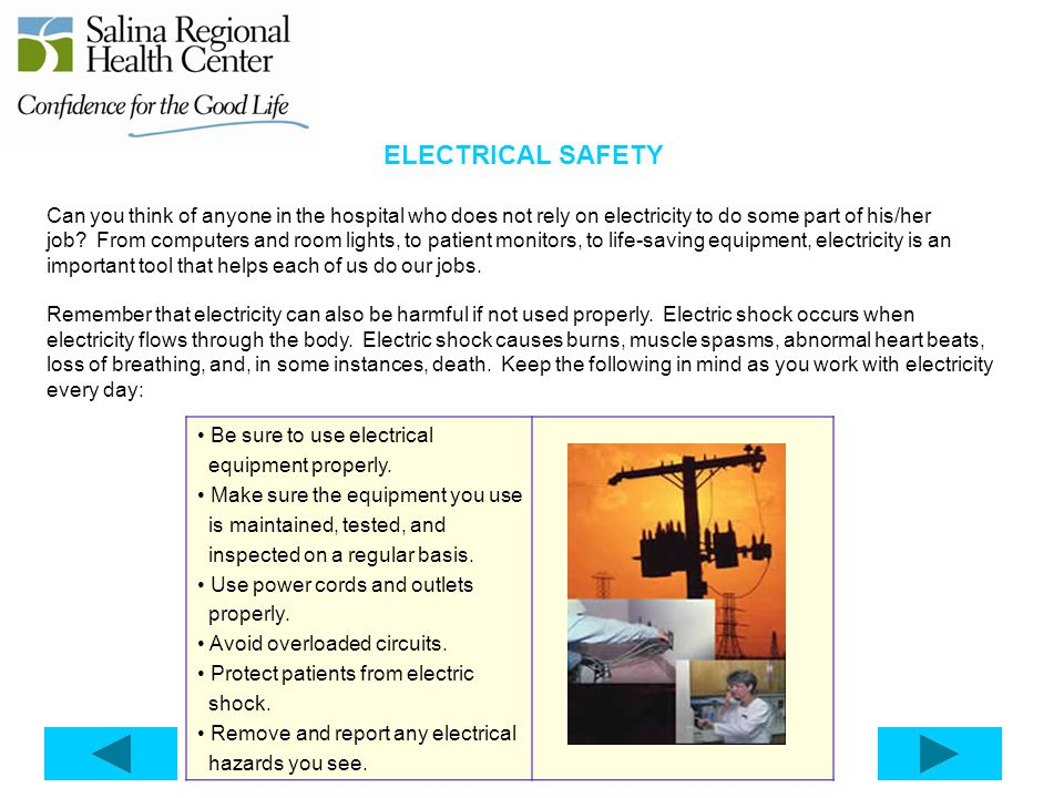 ELECTRICAL SAFETY Be sure to use electrical equipment properly.