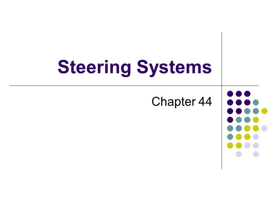 Steering Systems Chapter 44