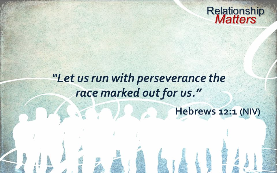 Let us run with perseverance the