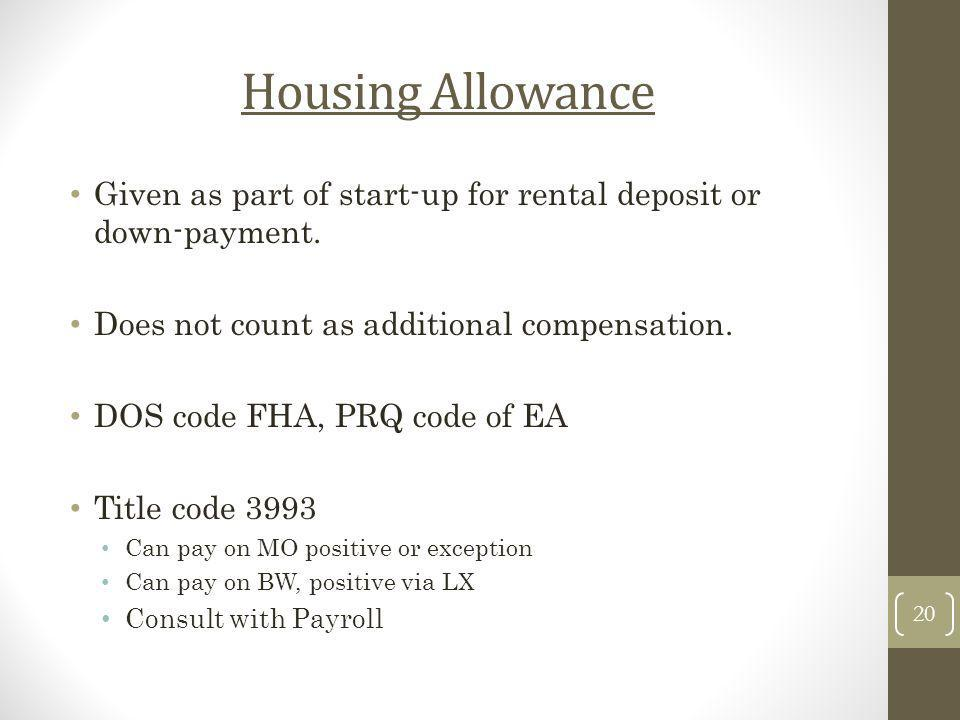 Housing Allowance Given as part of start-up for rental deposit or down-payment. Does not count as additional compensation.