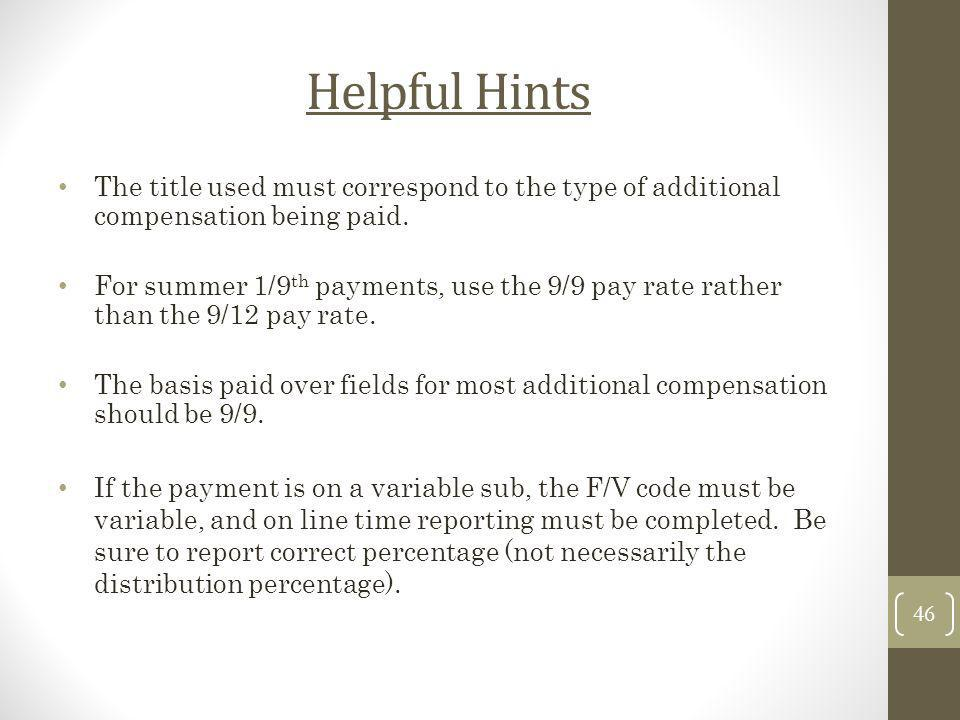 Helpful Hints The title used must correspond to the type of additional compensation being paid.