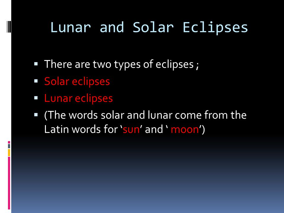 Lunar and Solar Eclipses