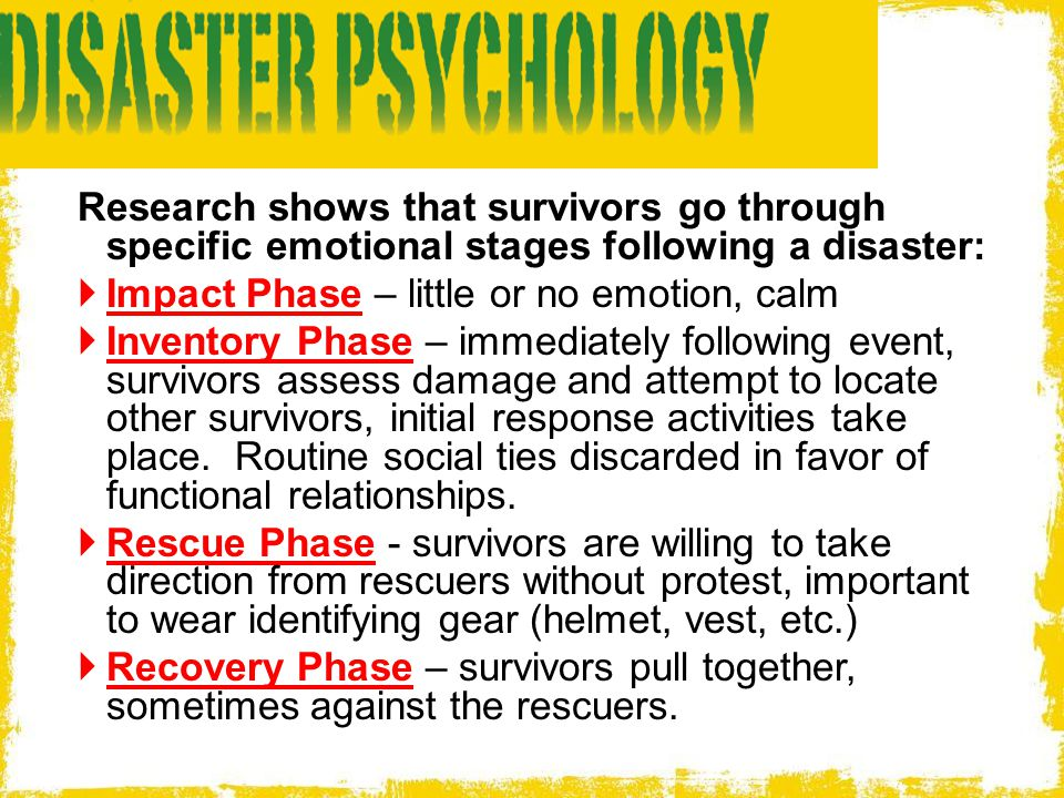 Research shows that survivors go through specific emotional stages following a disaster: