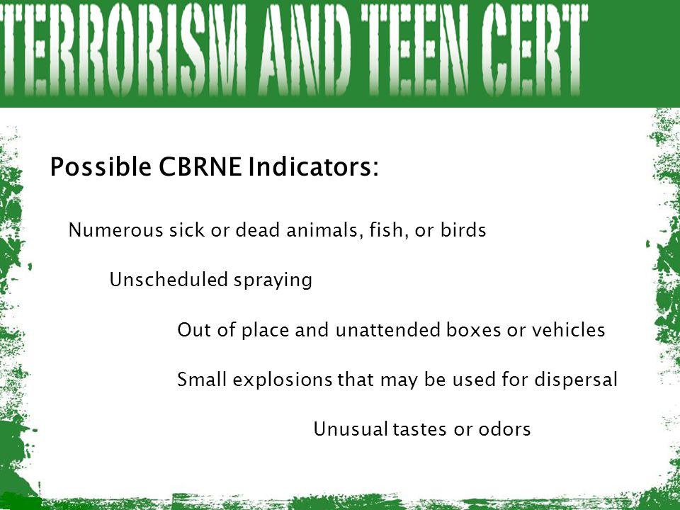 Possible CBRNE Indicators: