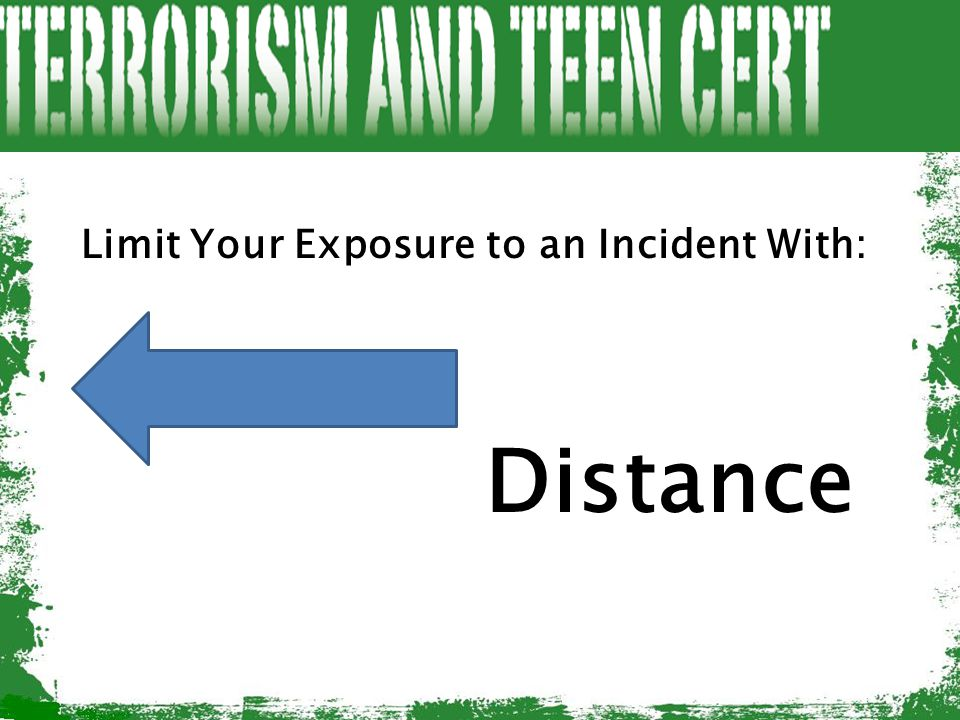 Limit Your Exposure to an Incident With: