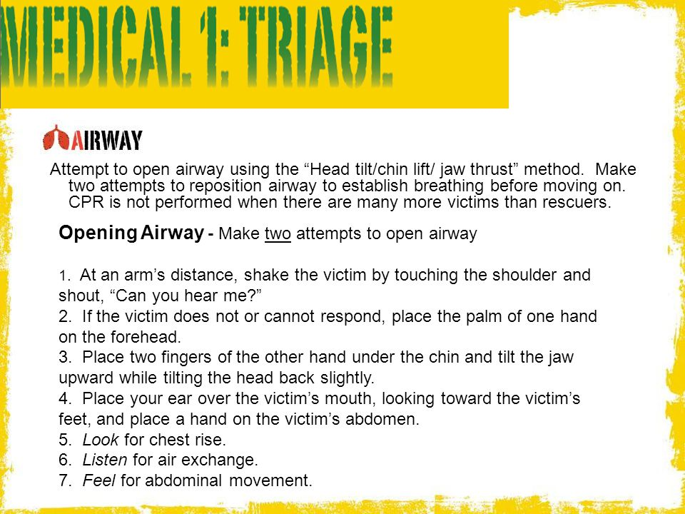 Opening Airway - Make two attempts to open airway