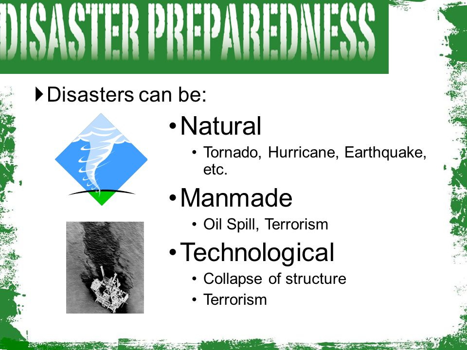 Natural Manmade Technological Disasters can be: