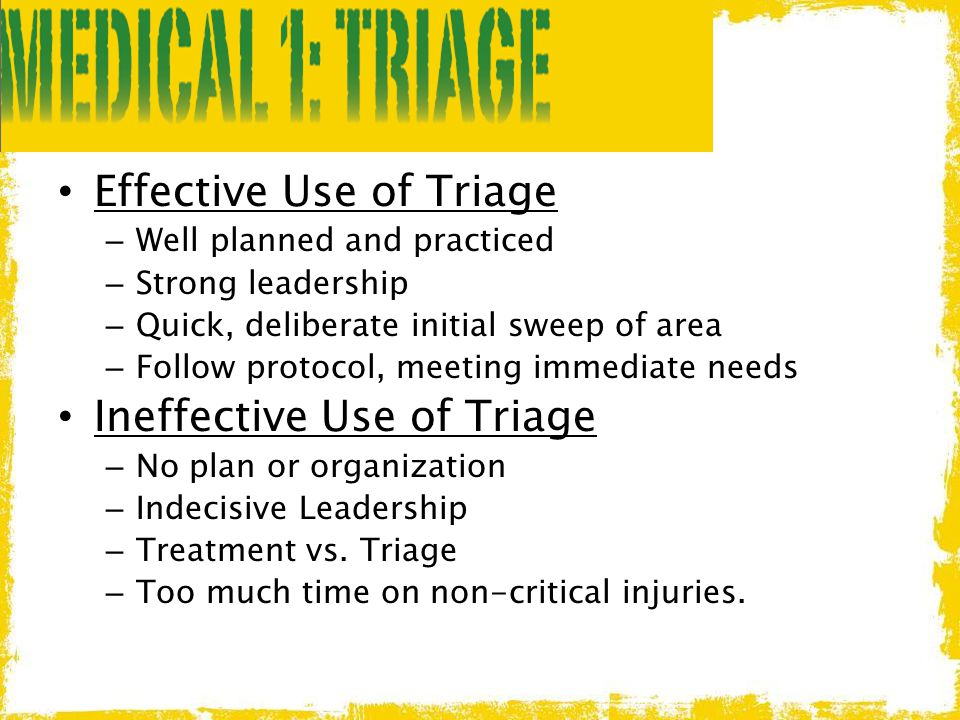 Effective Use of Triage