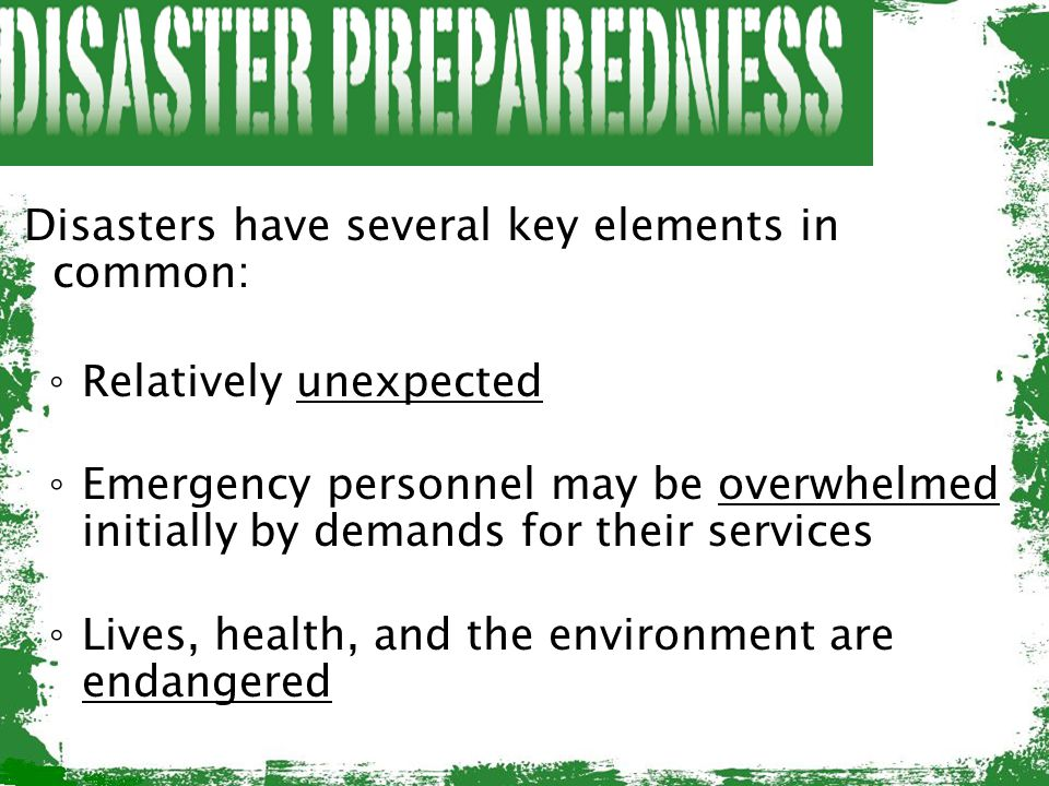 Disasters have several key elements in common: