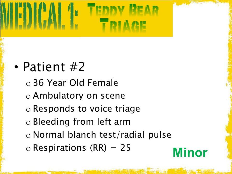 Patient #2 Minor 36 Year Old Female Ambulatory on scene