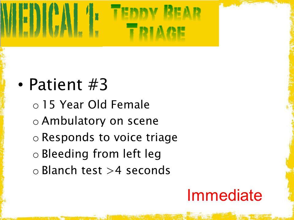 Patient #3 Immediate 15 Year Old Female Ambulatory on scene