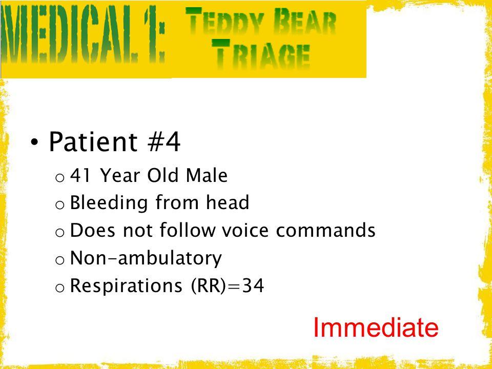 Patient #4 Immediate 41 Year Old Male Bleeding from head