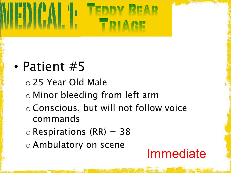 Patient #5 Immediate 25 Year Old Male Minor bleeding from left arm
