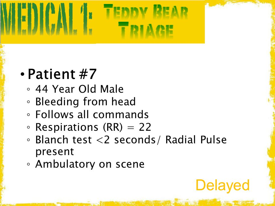Delayed Patient #7 44 Year Old Male Bleeding from head