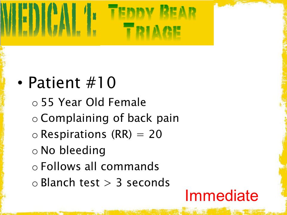 Patient #10 Immediate 55 Year Old Female Complaining of back pain