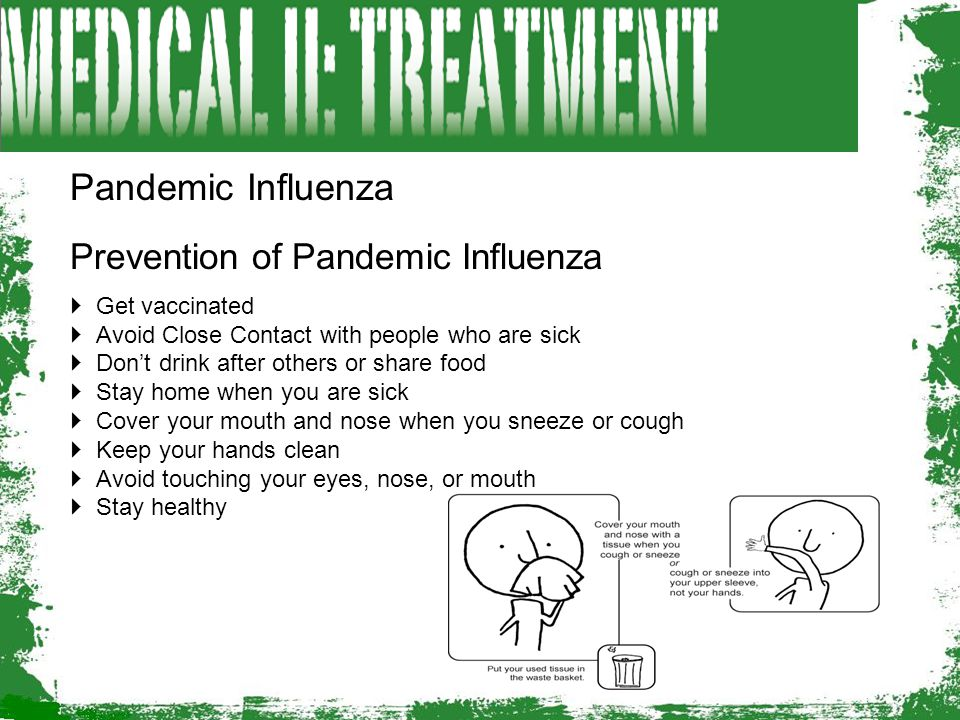 Pandemic Influenza Prevention of Pandemic Influenza Get vaccinated