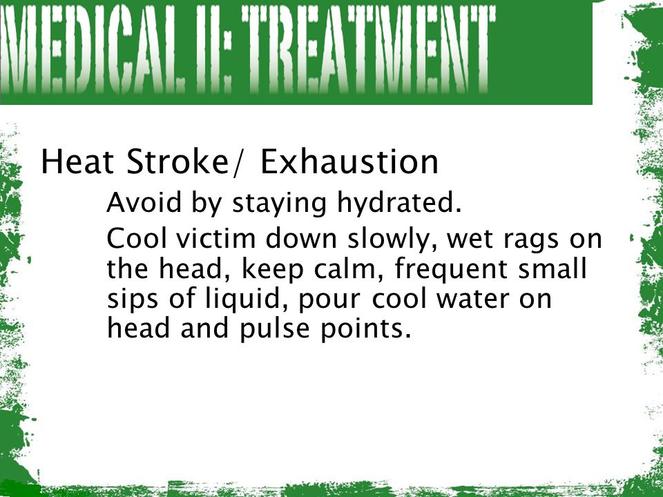 Heat Stroke/ Exhaustion