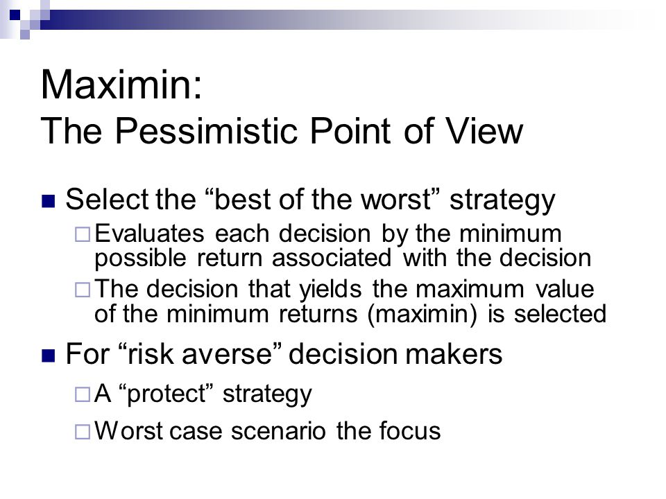 Maximin: The Pessimistic Point of View