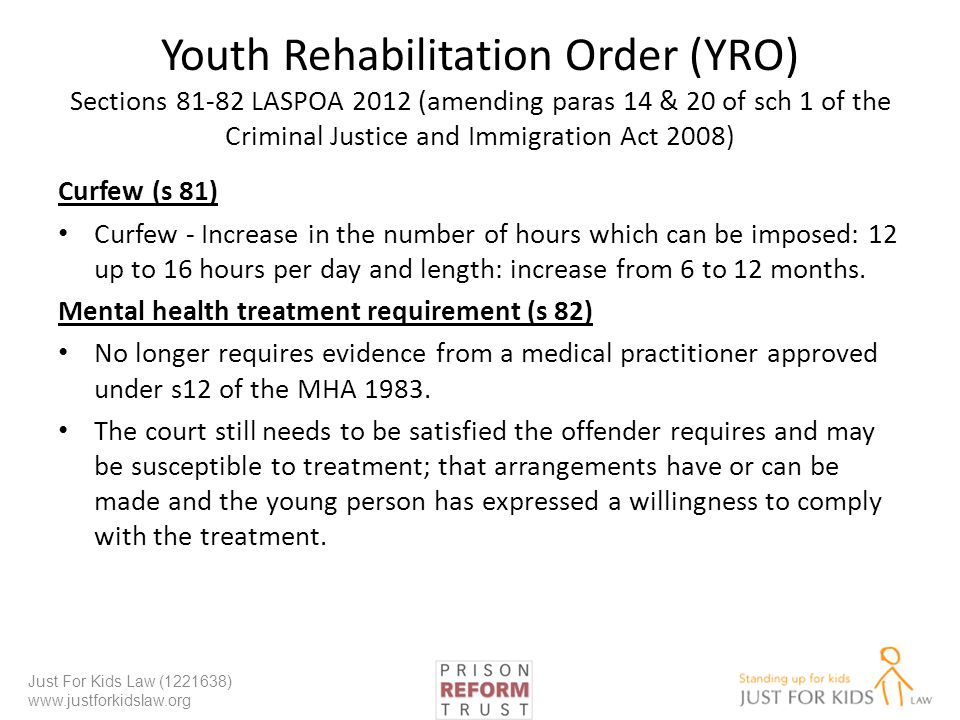 Youth Rehabilitation Order (YRO) Sections 81-82 LASPOA 2012 (amending paras 14 & 20 of sch 1 of the Criminal Justice and Immigration Act 2008)