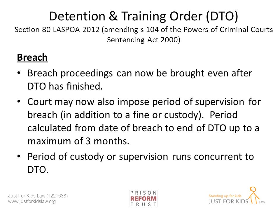 Detention & Training Order (DTO) Section 80 LASPOA 2012 (amending s 104 of the Powers of Criminal Courts Sentencing Act 2000)