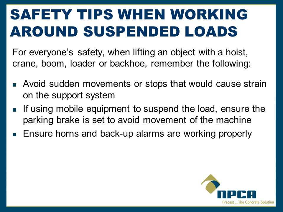 SAFETY TIPS WHEN WORKING AROUND SUSPENDED LOADS