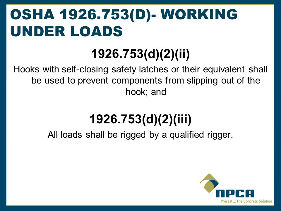 OSHA 1926.753(D)- WORKING UNDER LOADS