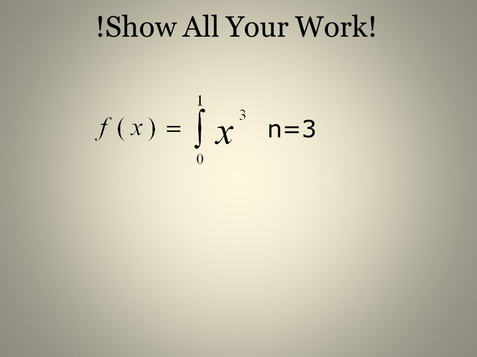 !Show All Your Work! n=3