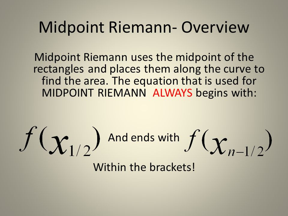 Midpoint Riemann- Overview