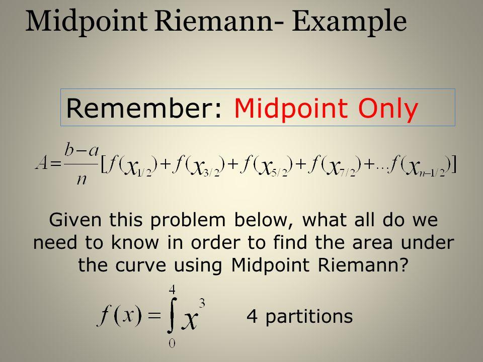 Midpoint Riemann- Example