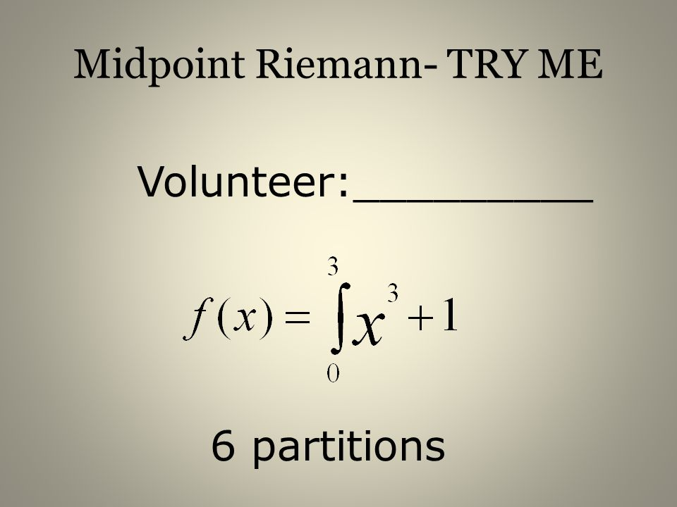 Midpoint Riemann- TRY ME