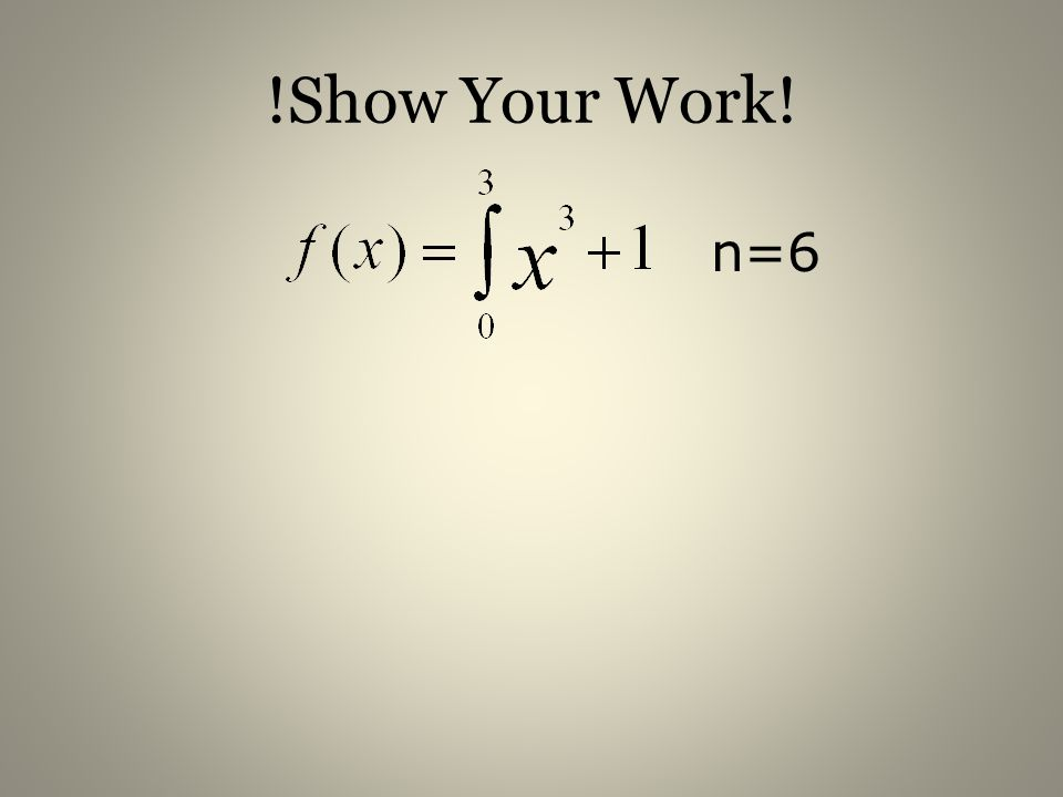 !Show Your Work! n=6
