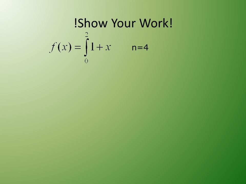!Show Your Work! n=4