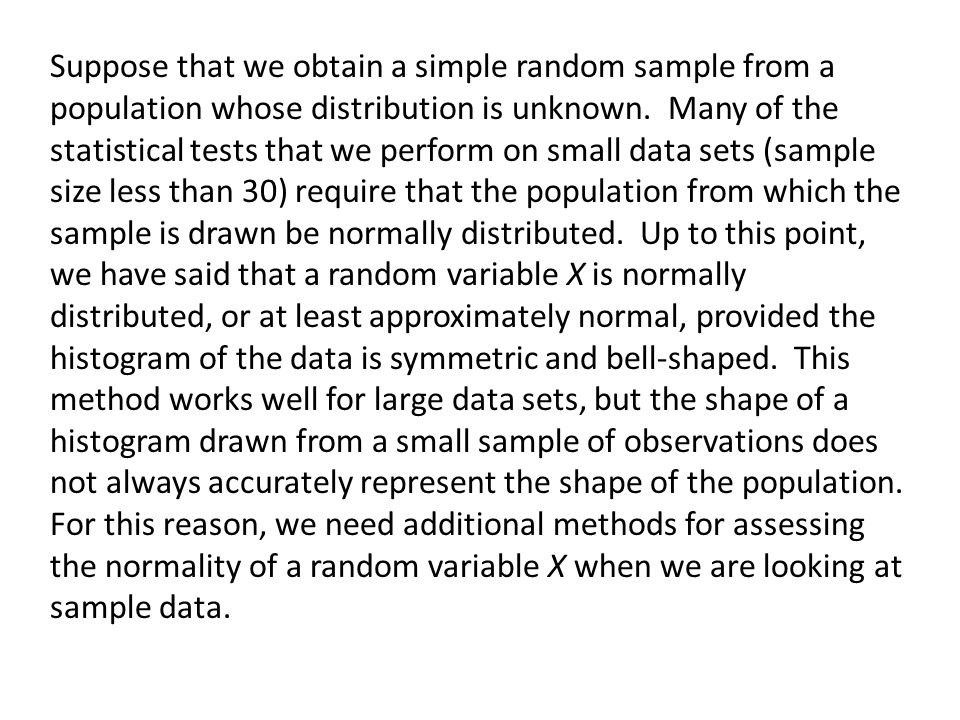 Suppose that we obtain a simple random sample from a population whose distribution is unknown.