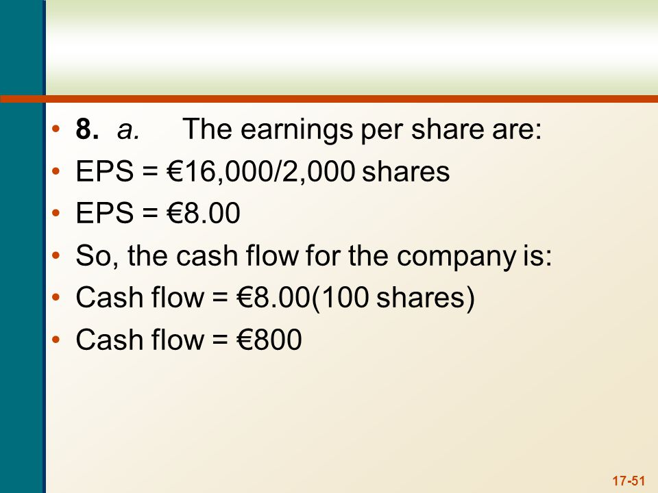 b. To determine the cash flow to the shareholder, we need to determine the EPS of the firm under the proposed capital structure. The market value of the firm is: