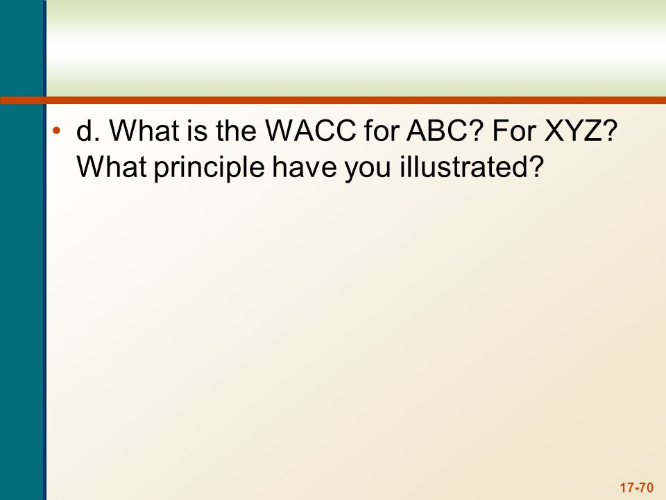 d. To find the WACC for each company we need to use the WACC equation: