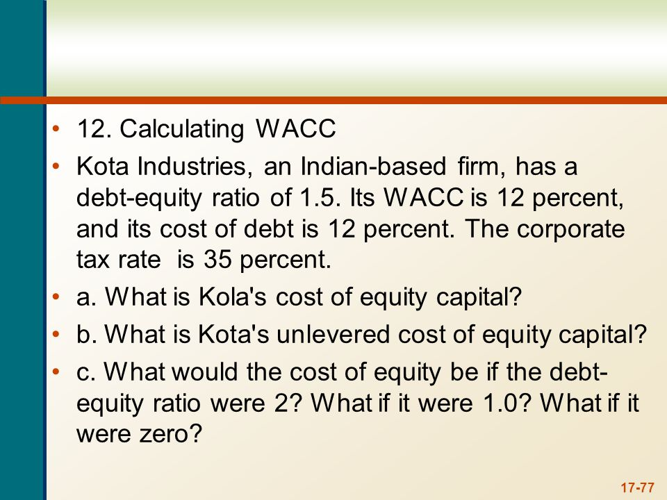 12. a.With the information provided, we can use the equation for calculating WACC to find the cost of equity. The equation for WACC is: