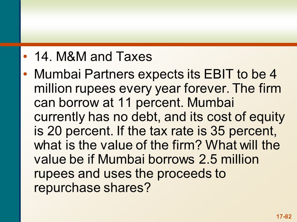 14. a. The value of the unlevered firm is: V = EBIT(1 – tC)/RU.