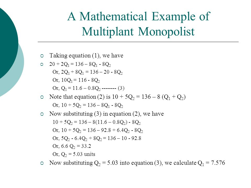 A Mathematical Example of Multiplant Monopolist