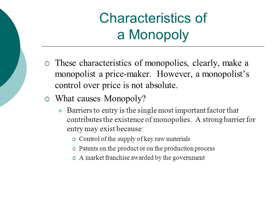 Characteristics of a Monopoly