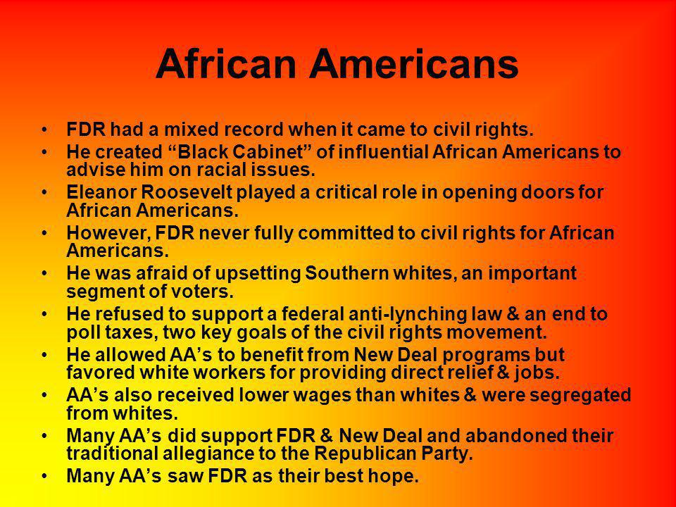 African Americans FDR had a mixed record when it came to civil rights.