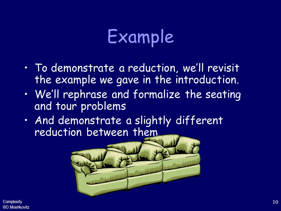 Example To demonstrate a reduction, we'll revisit the example we gave in the introduction.