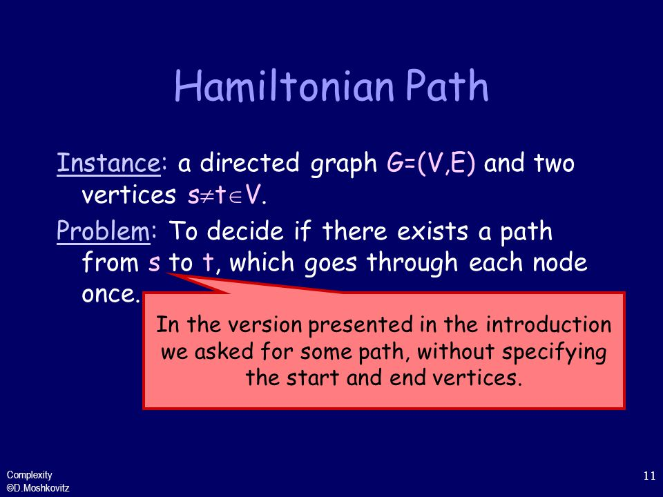 Hamiltonian Path Instance: a directed graph G=(V,E) and two vertices stV.